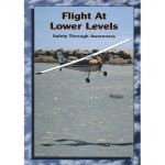 Flight at Lower Levels - Safety Through Awareness