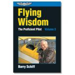 The Proficient Pilot, Volume 3 - Flying Wisdom